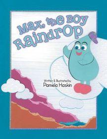 Max, the Boy Raindrop