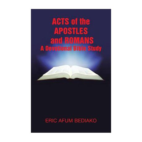 Acts of the Apostles and Romans-A Devotional Bible Study