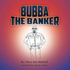 Bubba the Banker