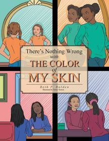 There's Nothing Wrong with the Color of My Skin