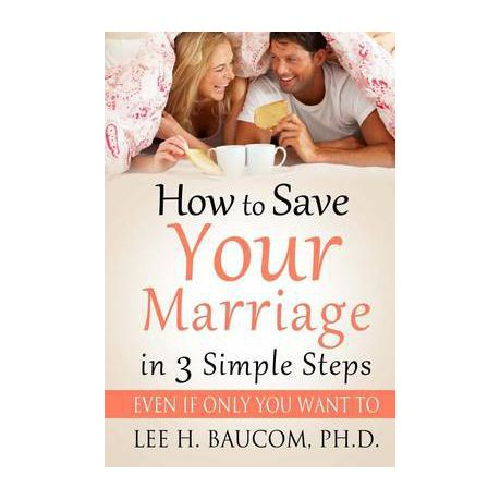 How To Save Your Marriage In 3 Simple Steps Buy Online In South
