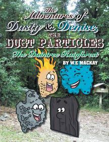 The Adventures of Dusty and Denise, the Dust Particles