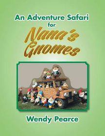 An Adventure Safari for Nana's Gnomes