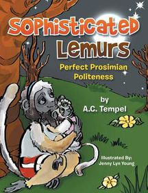 Sophisticated Lemurs