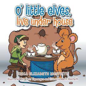 O' Little Elves, Live Under House