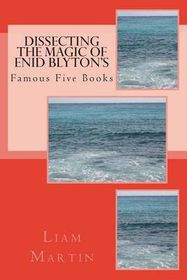 Dissecting the Magic of Enid Blyton's Famous Five Books