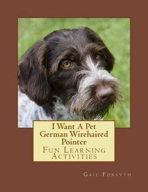 I Want a Pet German Wirehaired Pointer