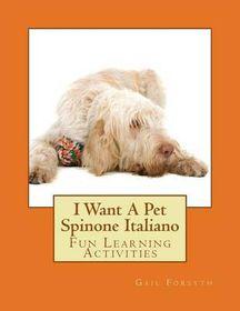 I Want a Pet Spinone Italiano