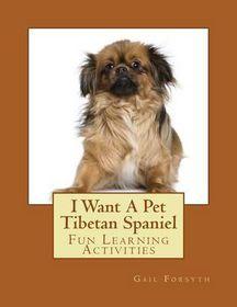 I Want a Pet Tibetan Spaniel