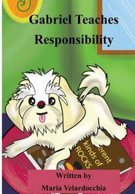 Gabriel Teaches Responsibility