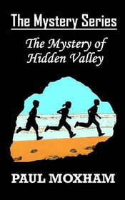 The Mystery of Hidden Valley (the Mystery Series, Book 3)