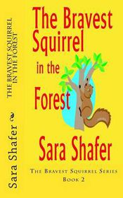 The Bravest Squirrel in the Forest
