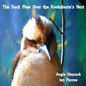 The Duck Flew Over the Kookaburra's Nest