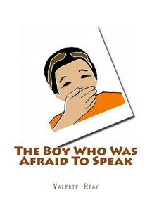 The Boy Who Was Afraid to Speak
