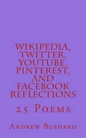 Wikipedia, Twitter, Youtube, Pinterest, and Facebook Reflections