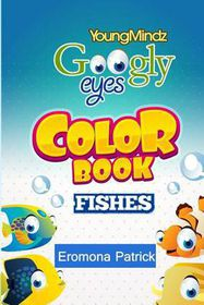 Youngmindz Googly Eyes Color Book: Fishes