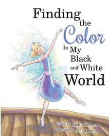Finding the Color in My Black and White World