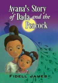 Ayana's Story of Dada and the Peacock