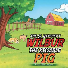 The Ol Rancher's Wilbur the Kissable Pig