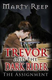 Trevor and the Dark Rider: The Assignment