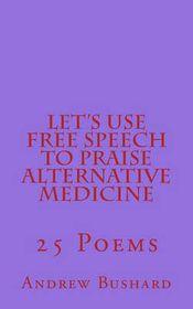 Let's Use Free Speech to Praise Alternative Medicine