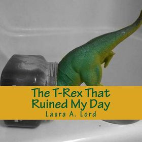 The T-Rex That Ruined My Day