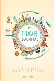 My Travel Journal: A Journal for 5 Family Vacations