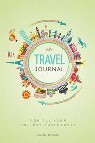 My Travel Journal: A Journal for 10 Family Vacations