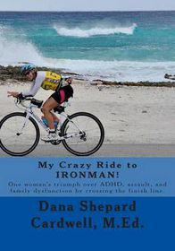 My Crazy Ride to Ironman!