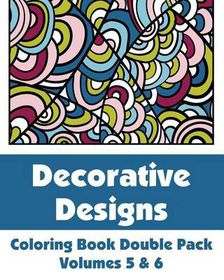 Decorative Designs Coloring Book Double Pack (Volumes 5 & 6)