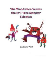 The Woodsmen Versus the Evil Tree Monster Scientist