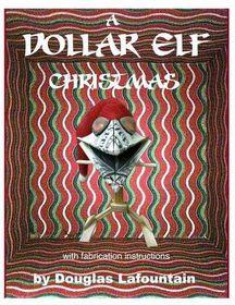 A Dollar Elf Christmas (W/Fabrication Instructions)