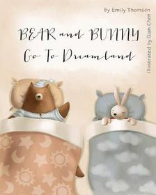 Bear and Bunny Go to Dreamland
