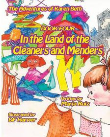 The Adventures of Karen Beth Book Four in the Land of the Cleaners and Menders