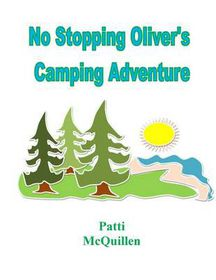 No Stopping Oliver's Camping Adventure