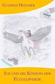 Ich Und Die Konigin Der Flugelpferde
