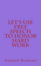 Let's Use Free Speech to Honor Hard Work