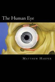 The Human Eye: A Fascinating Book Containing Human Eye Facts, Trivia, Images & Memory Recall Quiz