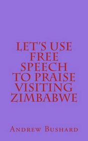 Let's Use Free Speech to Praise Visiting Zimbabwe