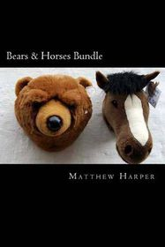 Bears & Horses Bundle: A Fascinating Book Containing Bear & Horse Facts, Trivia, Images & Memory Recall Quiz
