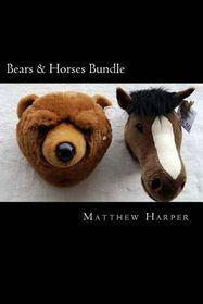 Bears & Horses Bundle: Two Fascinating Books Combined Together Containing Facts, Trivia, Images & Memory Recall Quiz