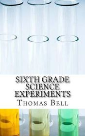Sixth Grade Science Experiments