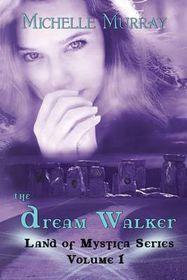 The Dream Walker, Land of Mystica Series Volume 1