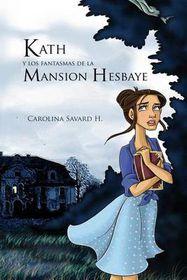 Kath y Los Fantasmas de la Mansion Hesbaye