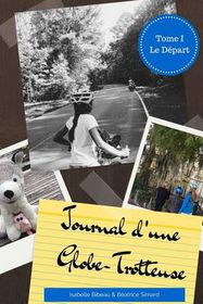Journal D'Une Globe-Trotteuse - Tome 1