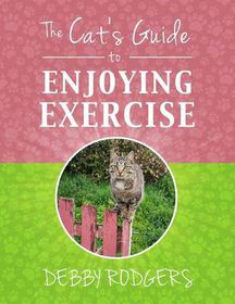 The Cat's Guide to Enjoying Exercise
