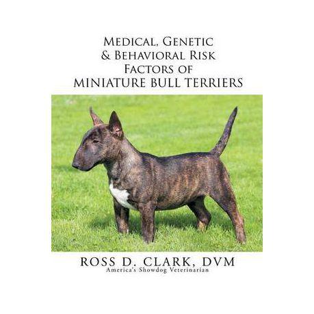 Medical, Genetic & Behavioral Risk Factors of Miniature Bull Terriers