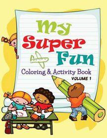 My Super Fun Coloring & Activity Book