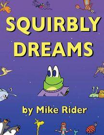 Squirbly Dreams