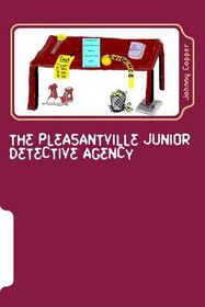 The Pleasantville Junior Detective Agency